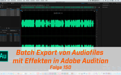 Batch Export von Audiofiles mit Effekten in Adobe Audition