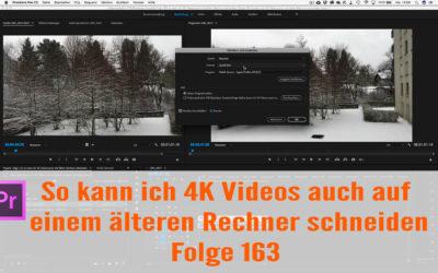 So kann ich 4K Videos auch mit älteren Rechner schneiden