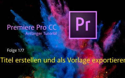 Premiere Pro CC Anfänger Tutorial  Titel erstellen und als Vorlage exportieren