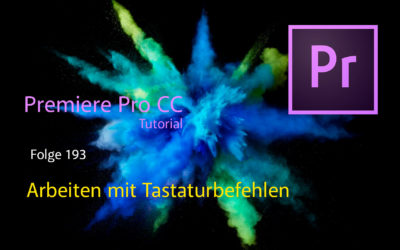 Premiere Pro CC Arbeiten mit Tastaturbefehle