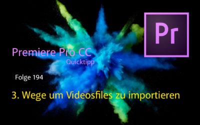 Premiere Pro CC  3 Wege Videofiles zu importieren
