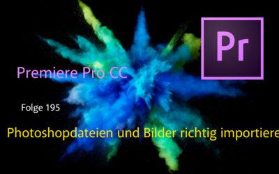 Premiere Pro CC Photoshopdateien und Bilder richtig importieren