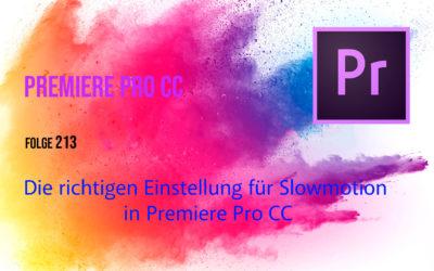 Die richtigen Einstellung für Slowmotion in Premiere Pro CC