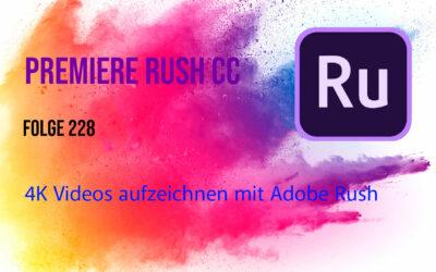4K Videos aufzeichnen mit Adobe Rush