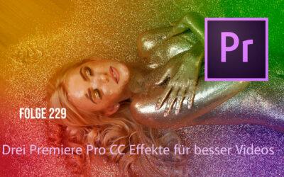 Drei Premiere Pro Effekte für bessere Videos.