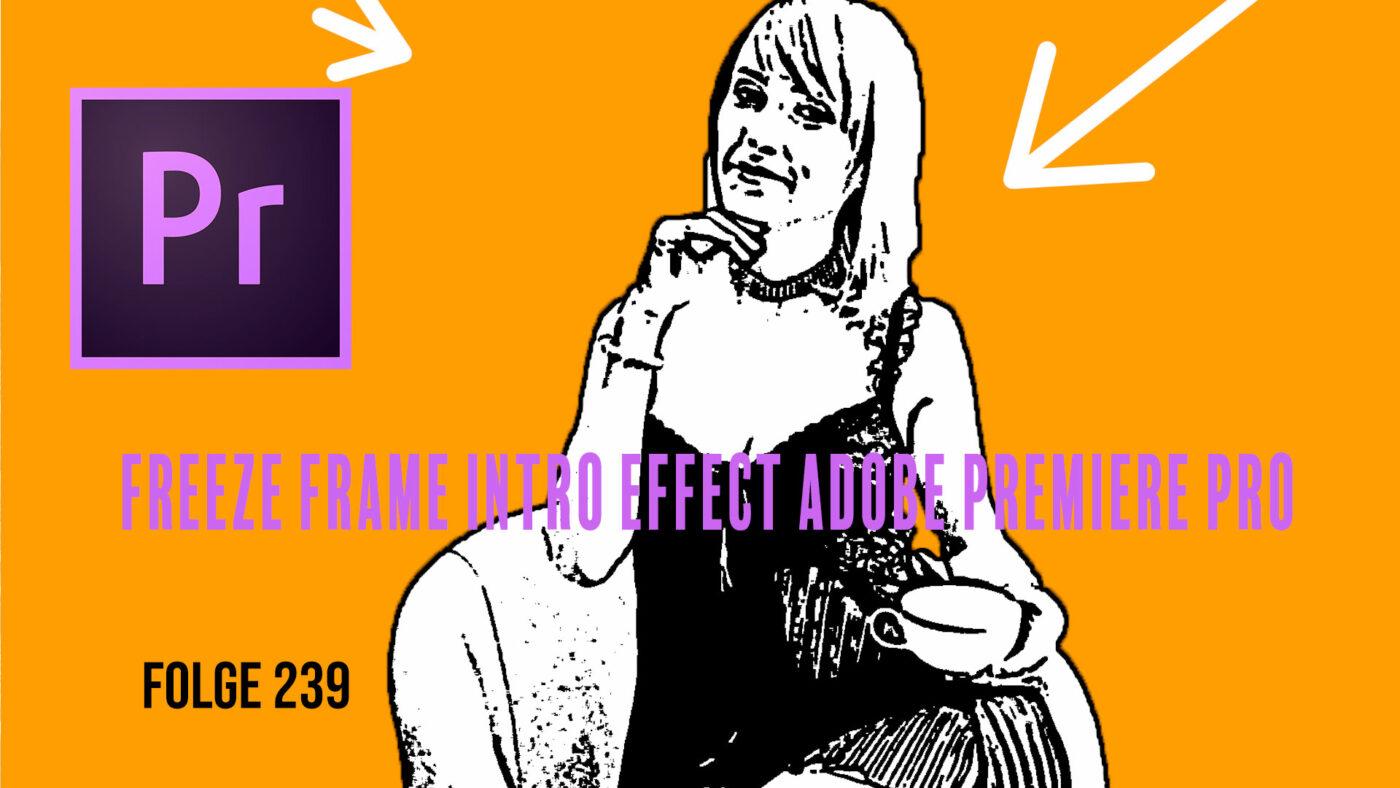 Freeze Frame Intro Effect Adobe Premiere Pro Tutorial