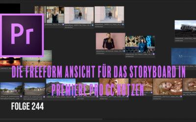 Die Freeform Ansicht für das Storyboard in Premiere Pro nutzen