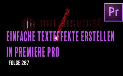 Einfache Texteffekte in Premiere Pro erstellen # Folge 267