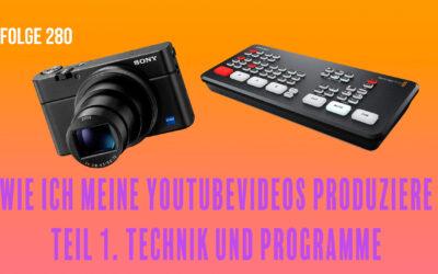 Wie ich meine Youtube Videos produziere – Teil 1 Technik und Programme # Folge 280