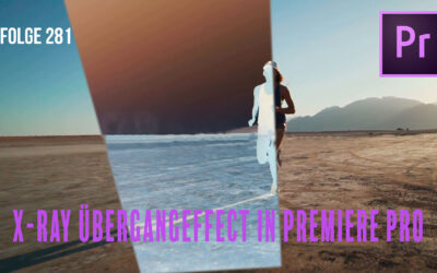 X-Ray Übergangeffect in Premiere Pro # Folge281