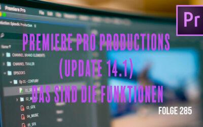 Premiere Pro Productions (Update 14.1) das sind die Funktionen # Folge 285