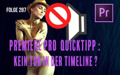 Premiere Pro Quicktipp Kein Audio in Timeline? # Folge 287