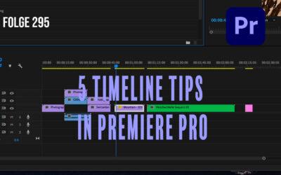 5 Tips für ein schnelles Editing mit der Timeline Premiere Pro # Folge 295