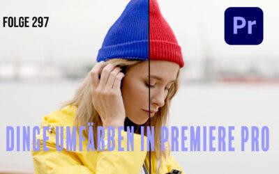 Umfärben von Dingen in Premiere Pro # Folge 297