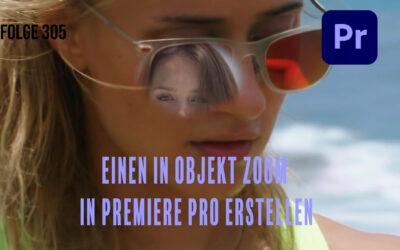 Einen in Objekt Zoom in Premiere Pro erstellen # Folge 305