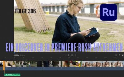 Folge 306 Voiceover in Premiere Rush aufzeichnen