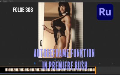 Autoreframe von Video in Premiere Rush # Folge 308