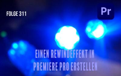 Folge 311 Einen Rewindeffekt in  Premiere Pro erstellen