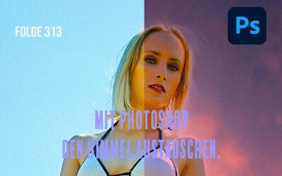 Mit Photoshop den Himmel austauschen (V2021) # Folge 313