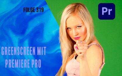 Greenscreen mit Premiere Pro # Folge 319