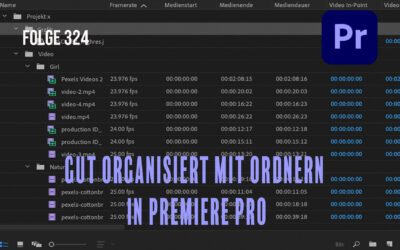 Folge 324 Gut organisiert mit Ordnern in Premiere Pro