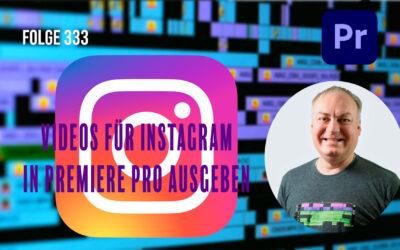 Videos für Instagram in Premiere Pro ausgeben # Folge 333