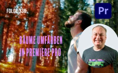 Bäume umfärben in Premiere Pro # Folge 336