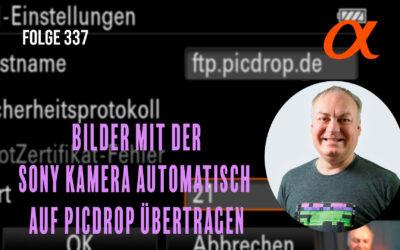 Bilder mit der Sony Kamera automatisch auf Picdrop übertragen # Folge 337